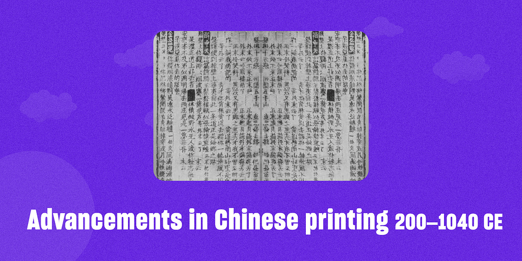 Advancements in Chinese printing 200 CE – 1040 CE