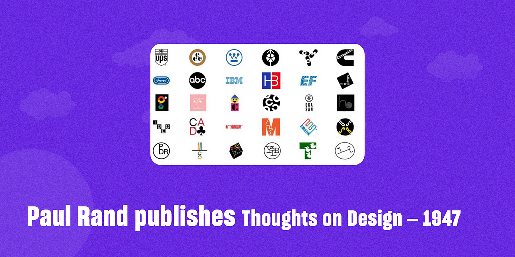 Paul Rand publishes Thoughts on Design – 1947