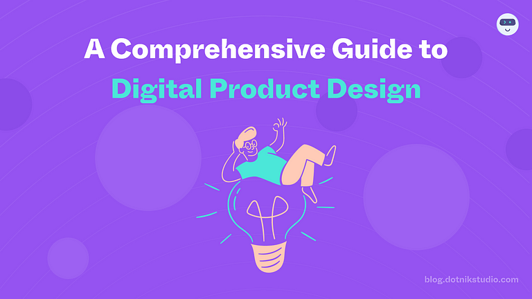 A Complete Comprehensive Guide To Digital Product Design